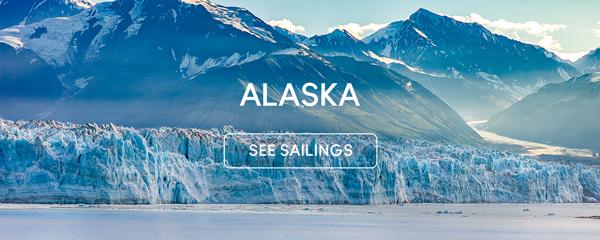ALASKA - See Sailings