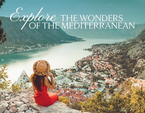 EXPLORE THE WONDERS OF THE MEDITERRANEAN